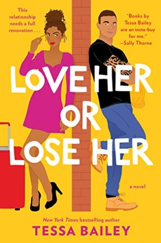 Love Her or Lose Her: A Novel by [Bailey, Tessa]