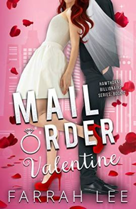 Mail Order Valentine (Hawthorne Billionaire Series Book 2) by [Lee, Farrah]