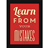 Inspiring Thoughts - Quotes on Life - Learn From Mistakes - FRAMED Poster for Home and Office