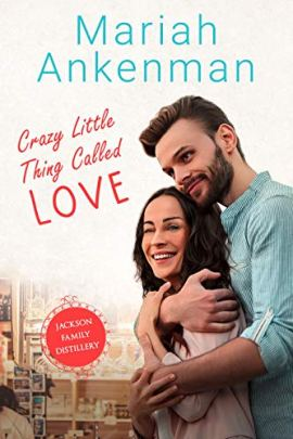 Crazy Little Thing Called Love (Jackson Family Distillery Book 1) by [Ankenman, Mariah]