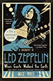 When Giants Walked the Earth Revised Edition: A Biography of Led Zeppelin