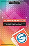 Lead Generation: How To Get Leads - How To Sell: The Easiest Methods Ever (English Edition)