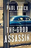 The Good Assassin: A Novel