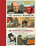 The Happy Warrior: The Life Story of Sir Winston Churchill as Told Through the Eagle Comic of the 1950's (Eagle Comics)