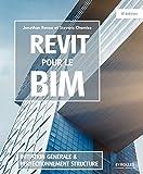 Revit pour le BIM: Initiation générale et perfectionnement structure