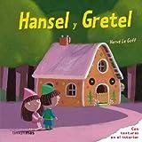 Hansel y Gretel: Con texturas en el interior (Cuentos clásicos con texturas)