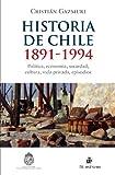 Historia de Chile: 1891-1994: política, economía, sociedad, cultura, vida privada, episodios