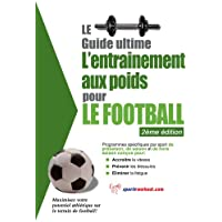 Le guide supreme de l'entrainement avec des poids pour le football