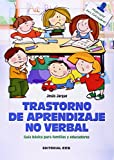 Trastorno de aprendizaje no verbal: Guía básica para familias y educadores: 136 (Materiales para educadores)