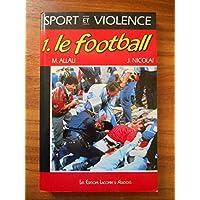 Sport et violence 1. Le football