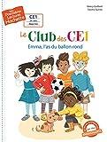 Premières lectures CE1 Le club des CE1 - Emma l'as du ballon rond