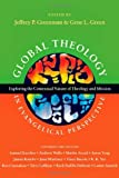 Global Theology in Evangelical Perspective: Exploring the Contextual Nature of Theology and Mission by Samuel Escobar (Contributor), Jeffrey P. Greenman (Editor), Gene L. Green (Editor) (30-Apr-2012) Paperback