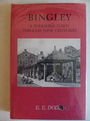 Bingley: A Yorkshire Town Through Nine Centuries.