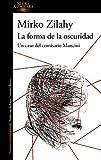 La forma de la oscuridad (Un caso del comisario Mancini 2) (ALFAGUARA NEGRA)