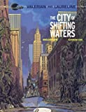 Valerian Vol.1: The City of Shifting Waters (Valerian & Laureline)