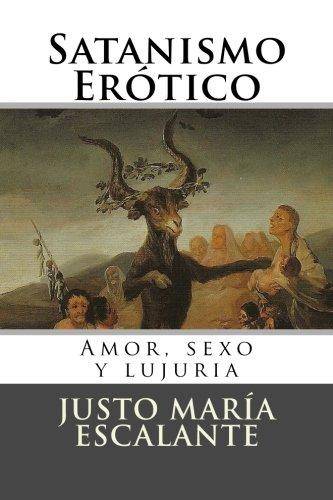 Satanismo Erotico: Amor, sexo y lujuria