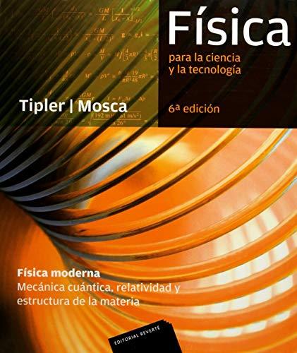 Física para la ciencia y la tecnología, 6ª Edicion: Física Moderna (Mecánica cuántica, relativ