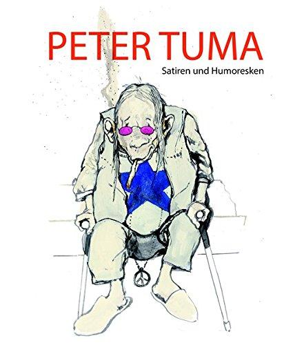 Peter Tuma. Satiren und Humoresken