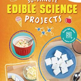 30-Minute Edible Science Projects: Includes Qr Codes