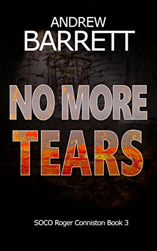 No More Tears (SOCO Roger Conniston Book 3) by [Barrett, Andrew]
