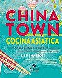 Chinatown. Cocina asiática. Deliciosos platos del sudeste asiático: Deliciosos platos del sudeste asiático. China, Tailandia, Malasia, Japón, Corea y más... (Neo-Cook)