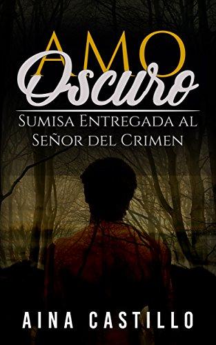 Leer gratis Amo Oscuro de Aina Castillo