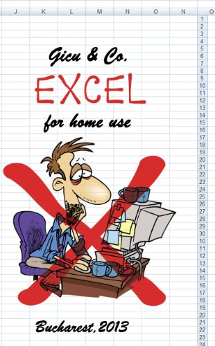 Excel for home use (Get it without getting angry Book 1)
