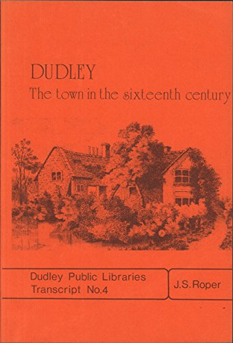 Dudley: The Town in the Sixteenth Century