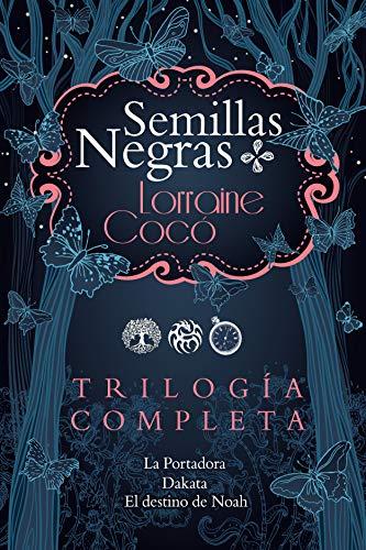TRILOGÍA SERIE SEMILLAS NEGRAS de Lorraine Cocó