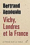 Vichy, Londres et la France