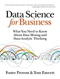 Data Science for Business: What you need to know about data mining and data-analytic thinking by Foster Provost (19-Aug-2013) Paperback