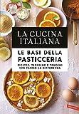 La Cucina Italiana. Le basi della pasticceria