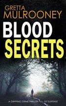 BLOOD SECRETS a gripping crime thriller full of suspense by [MULROONEY, GRETTA]