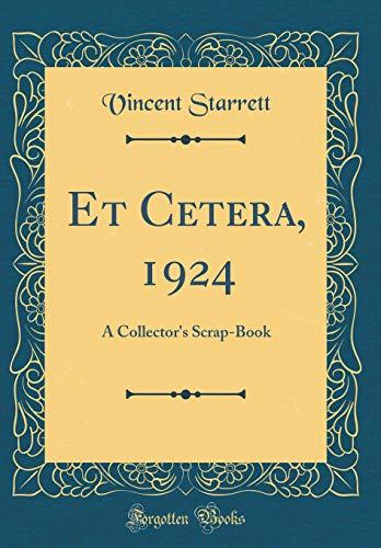 Et Cetera, 1924: A Collector's Scrap-Book (Classic Reprint)