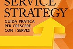% Service Strategy. Guida pratica per crescere con i servizi ebook gratis