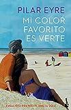 Mi color favorito es verte: Finalista Premio Planeta 2014 (Novela y Relatos)