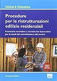 Procedure per le ristrutturazioni edilizie residenziali. Con aggiornamento online
