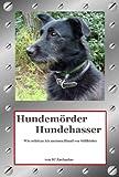 Hundemörder Hundehasser: Wie schütze ich meinen Hund vor Giftköder