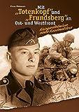 """Mit """"Totenkopf"""" und """"Frundsberg"""" an Ost- und Westfront - Kriegserlebnisse eines ehemaligen Kradmelders"""