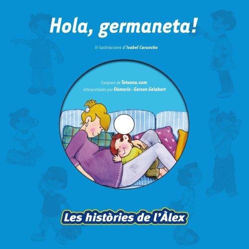 Hola, germaneta ! (Vox - Infantil / Juvenil - Català - A Partir De 3 Anys - Col·Lecció Les Històries De L¿Àlex)