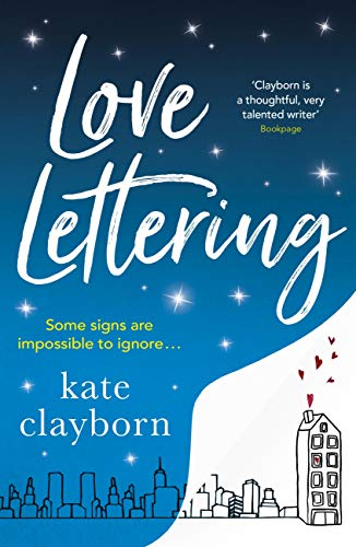 Love Lettering: The charming feel-good rom-com that will grab hold your heart and never let go by [Clayborn, Kate]