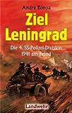 Ziel Leningrad: Die 4. SS-Polizei-Division 1941 am Feind