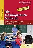 Die Trainingsraum-Methode: Unterrichtsstörungen - klare Regeln, klare Konsequenzen. Mit Online-Materialien (Beltz Praxis)