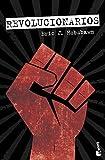 Revolucionarios: Ensayos contemporáneos: 7 (Divulgación)