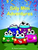 Silly Mini Adventures