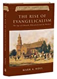 The Rise of Evangelicalism (History of Evangelicalism Series)