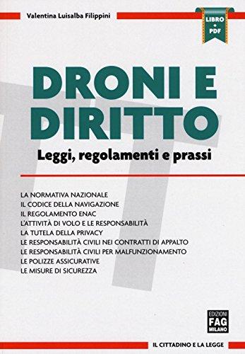 Droni e diritto. Leggi, regolamento e prassi. Con aggiornamento online