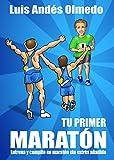 Tu primer maratón: Entrena y compite en maratón sin estrés añadido