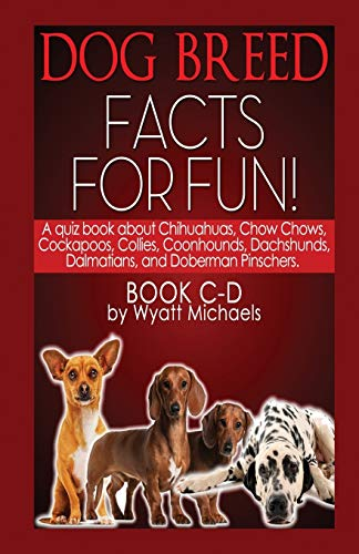 Dog Breed Facts for Fun! Book C-D