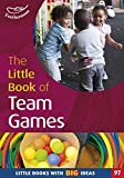 The Little Book of Team Games (Little Books)